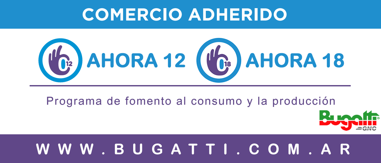 Bugatti GNC Comercio Adherido Ahora12 y Ahora18